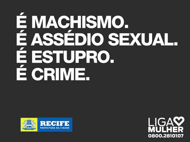 Frases contra o machismo e a cultura do estupro estão na campanha na internet (Foto: Divulgação/Prefeitura do Recife)